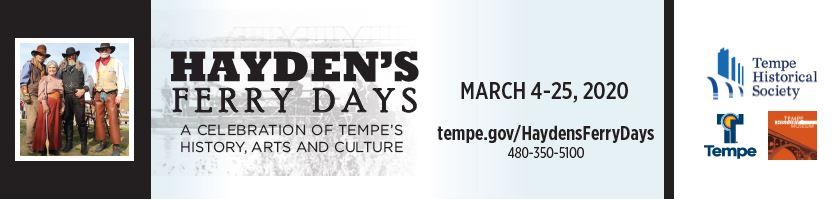 Hayden's Ferry Days, March 4 - 25, 2020