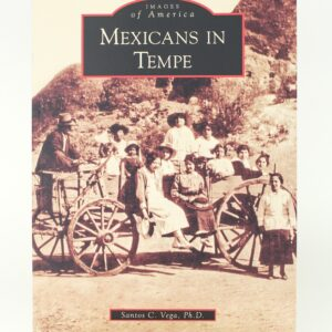 Book Cover: Mexicans In Tempe by Santos Vega